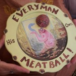 Everyman His Own Meatball!